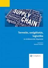 Termelés, szolgáltatás, logisztika -  Az értékteremtés folyamatai - Ekönyv - Demeter Krisztina