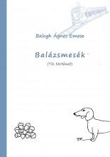 BALÁZSMESÉK (TÍZ TÖRTÉNET) - Ekönyv - BALOGH ÁGNES EMESE
