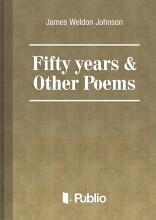 Fifty years & Other Poems - Ekönyv - James Weldon Johnson