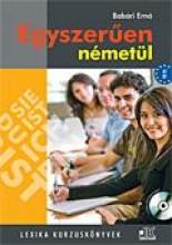 EGYSZERŰEN NÉMETÜL - 2. ÚJ KIADÁS + CD!! - Ekönyv - LX-089 BABÁRI ERNŐ