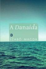 A DANAIDA - ÚJ, KÖTÖTT - Ekönyv - SZABÓ MAGDA