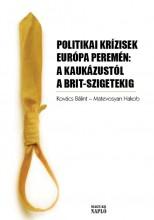 POLITIKAI KRÍZISEK EURÓPA PEREMÉN: A KAUKÁZUSTÓL A BRIT-SZIGETEKIG - Ebook - MAGYAR NAPLÓ KIADÓ KFT.