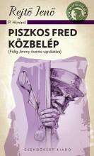 PISZKOS FRED KÖZBELÉP - A PONYVA GYÖNGYSZEMEI - Ekönyv - REJTŐ JENŐ (P. HOWARD)