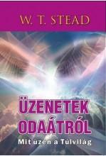 ÜZENETEK ODAÁTRÓL - MIT ÜZEN A TÚLVILÁG - Ekönyv - STEAD, W.T.