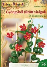 GYÖNGYBŐL FŰZÖTT VIRÁGOK, ÚJ MODELLEK 2. -(76)  .SZÍNES ÖTLETEK   . - Ekönyv - SIMON, VERENA
