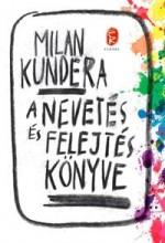 A NEVETÉS ÉS FELEJTÉS KÖNYVE - ÚJ BORÍTÓ! - Ekönyv - KUNDERA, MILAN