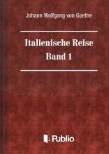 Italienische Reise  -  Band 1 - Ebook - Johann Wolfgang von Goethe
