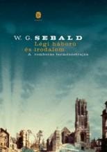 LÉGI HÁBORÚ ÉS IRODALOM - A ROMBOLÁS TERMÉSZETRAJZA - Ekönyv - SEBALD, W. G.