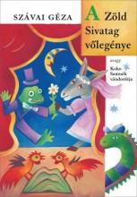 A ZÖLD SIVATAG VŐLEGÉNYE - AVAGY KOKÓ SAMUÉK VÁNDORÚTJA (ÚJ!) - Ekönyv - SZÁVAI GÉZA