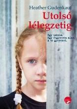 UTOLSÓ LÉLEGZETIG - Ekönyv - GUDENKAUF, HEATHER