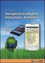 NAVIGÁCIÓS SZOFTVEREK FEJLESZTÉSE ANDROIDRA - Ebook - FEHÉR KRISZTIÁN