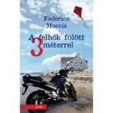 A FELHŐK FÖLÖTT 3 MÉTERREL - Ekönyv - MOCCIA, FEDERICO