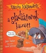RÁZÓS KALANDOK A GLADIÁTOROK KÖZÖTT - Ekönyv - MALAM, JOHN-ANTRAM, DAVID