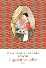 CSIPKEBOLT BRÜSSZELBEN (ÚJ BORÍTÓ!) - Ekönyv - KERTÉSZ ERZSÉBET