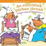AZ ELLENTÉTEK PÁRBAN JÁRNAK - ISMERD MEG AZ ELLENTÉTEKET! - Ekönyv - SCARRY, RICHARD