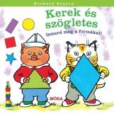 KEREK ÉS SZÖGLETES - ISMERD MEG A FORMÁKAT! - Ekönyv - SCARRY, RICHARD