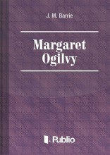 Margaret Ogilvy - Ekönyv - J. M. Barrie