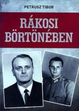 RÁKOSI BÖRTÖNÉBEN - Ekönyv - PETRUSZ TIBOR