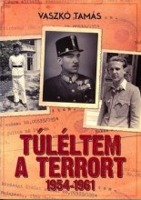 TÚLÉLTEM A TERRORT 1954-1961 - Ekönyv - PULT KFT.