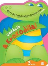 VAKÁCIÓ A KROKODILLAL 3. RÉSZ - MATRICÁS FOGLALKOZTATÓ ÓVODÁSOKNAK - Ekönyv - AKSJOMAT KIADÓ KFT.