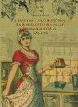 A MAGYAR GASZTRONÓMIAI ÉS BORÁSZATI IRODALOM BIBLIOGRÁFIÁJA 1695-1950 - Ekönyv - HORVÁTH DEZSŐ