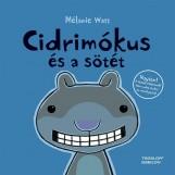 CIDRIMÓKUS ÉS A SÖTÉT - Ebook - WATT, MÉLANIE