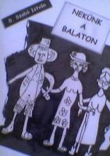 Nekünk a Balaton - Ebook - S. Szabó István