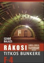 RÁKOSI TITKOS BUNKERE F-4 - 1951-2011 - Ebook - SZABÓ BALÁZS