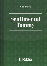 Sentimental Tommy - Ekönyv - J. M. Barrie