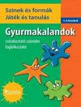 GYURMAKALANDOK - SZÍNEK ÉS FORMÁK, JÁTÉK ÉS TANULÁS - FOGLALKOZTATÓ - Ekönyv - DI458405