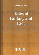 Tales of Fantasy and Fact - Ekönyv - Brander Matthews