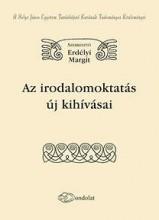 AZ IRODALOMOKTATÁS ÚJ KIHÍVÁSAI - Ekönyv - ERDÉLYI MARGIT