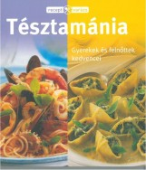 TÉSZTAMÁNIA - RECEPTVARÁZS - Ekönyv - TARSAGO MAGYARORSZÁG KFT.