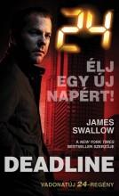 24: DEADLINE - ÉLJ EGY ÚJ NAPÉRT! - Ekönyv - SWALLOW, JAMES
