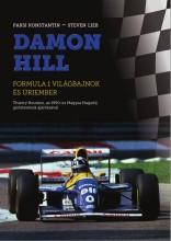 DAMON HILL - FORMULA 1 VILÁGBAJNOK ÉS ÚRIEMBER - Ekönyv - PAKSI KONSTANTIN - STEVEN LIEB