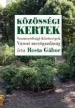 KÖZÖSSÉGI KERTEK - Ekönyv - ROSTA GÁBOR