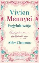 VIVIEN MENNYEI FAGYLALTOZÓJA - Ekönyv - CLEMENTS, ABBY