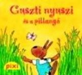 GUSZTI NYUSZI ÉS A PILLANGÓ - PIXI MESÉL - Ekönyv - HUNGAROPRESS KFT