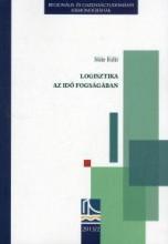 LOGISZTIKA AZ IDŐ FOGSÁGÁBAN - Ekönyv - SÜLE EDIT