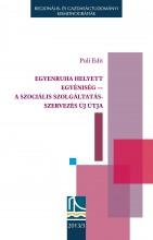 EGYENRUHA HELYETT EGYÉNISÉG - A SZOCIÁLIS SZOLGÁLTATÁSSZERVEZÉS ÚJ ÚTJA - Ekönyv - PULI EDIT