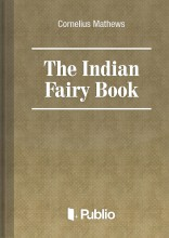 The Indian Fairy Book - Ekönyv - Cornelius Mathews