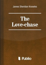 The Love-Chase - Ekönyv -  James Sheridan Knowles