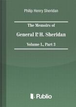 The Memoirs of General P. H. Sheridan, Volume I., Part 3  - Ekönyv - Philip Henry Sheridan