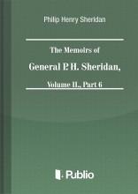 The Memoirs of General P. H. Sheridan, Volume II., Part 6 - Ebook - Philip Henry Sheridan