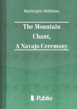 The Mountain Chant,  A Navajo Ceremony - Ekönyv - Washington Matthews