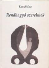RENDHAGYÓ SZERELMEK - Ekönyv - KUNKLI ÉVA