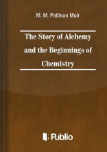 The Story of Alchemy and the Beginnings of Chemistry - Ekönyv - M. M. Pattison Muir