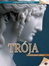TRÓJA - A MEGTALÁLT VÁROS - A TÖRTÉNELEM NAGY REJTÉLYEI - Ekönyv - KOSSUTH KIADÓ ZRT.