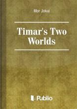 Timar's Two Worlds - Ekönyv - Mór Jókai