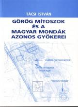 Görög mítoszok és a magyar mondák azonos gyökerei - Ebook - Tácsi István